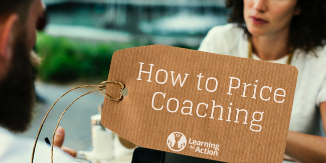 How to Price Your Coaching - Learning in Action